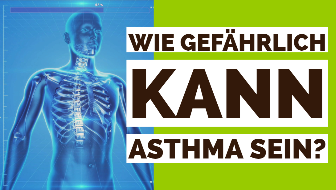 Asthma eine gefährliche und tödliche Krankheit